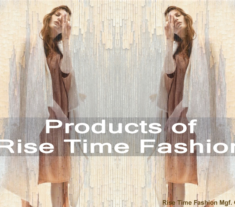 PRODUCTS OF RISE TIME FASHION